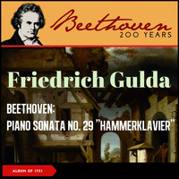 "Friedrich Gulda - Beethoven: Piano Sonata No. 29 ""Hammerklavier"" (Album of 1951)"
