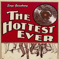 Serge Gainsbourg - The Hottest Ever