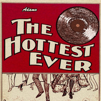 Adamo - The Hottest Ever