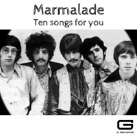 Marmalade - Ten songs for you