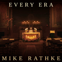 Mike Rathke - Every Era