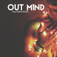 Hultsen Dope - Out Mind