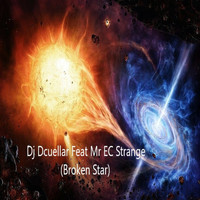 Dj Dcuellar feat. Mr. EC Strange - Broken Star