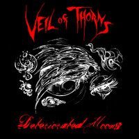 Veil of Thorns - Deteriorated Moons