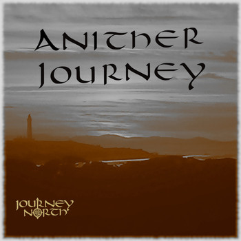 Journey North - Anither Journey