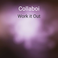 Collaboi / - Work It Out