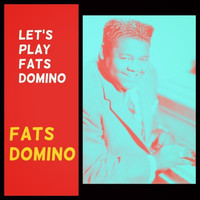 Fats Domino - Let's Play Fats Domino