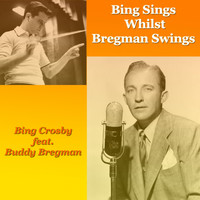 Bing Crosby - Bing Sings Whilst Bregman Swings