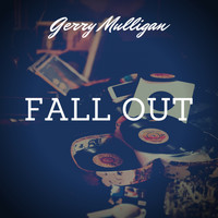 Gerry Mulligan - Fall Out