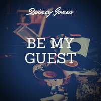 Quincy Jones - Be My Guest