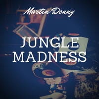 Martin Denny - Jungle Madness