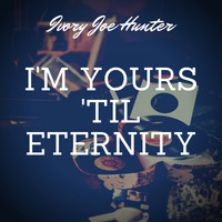 Ivory Joe Hunter - I'm Yours 'til Eternity