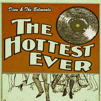 Dion & The Belmonts - The Hottest Ever