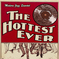 Modern Jazz Quartet - The Hottest Ever