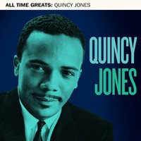 Quincy Jones - All Time Greats