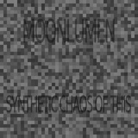 MoonLumen - Synthetic Chaos of This