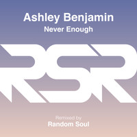 Ashley Benjamin - Never Enough (Remixes)
