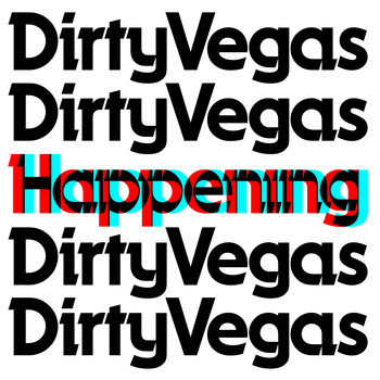 Dirty Vegas - Happening