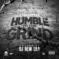 Drama - Humble To The Grind (Explicit)