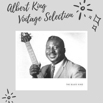 Albert King - Albert King Vintage Selection