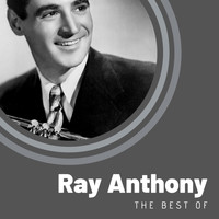 Ray Anthony - The Best of Ray Anthony