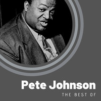 Pete Johnson - The Best of Pete Johnson