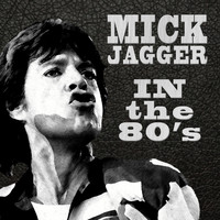 Mick Jagger - In the 80's