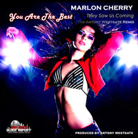 Marlon Cherry - You Are The Best They Saw Us Coming (The Antony Westgate Remix)
