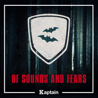 Kaptain / Yannis Dumoutiers - Of Sounds and Fears