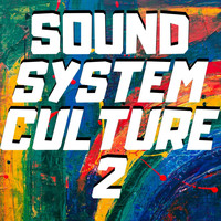 Various Artists - Sound System Culture 2