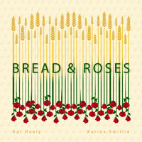 Kat Healy & Karina Smillie - Bread and Roses