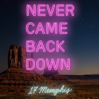 17 Memphis - Never Came Back Down