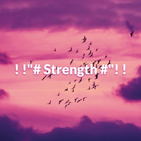 "Nature Sounds - ! !""# Strength #""! !"