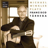 Michael Winkler - Tárrega: Guitar Works