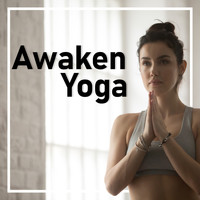 Healing Yoga Meditation Music Consort - Awaken Yoga – Training Your Body and Mind, Cosmic Energy, Relax Therapy