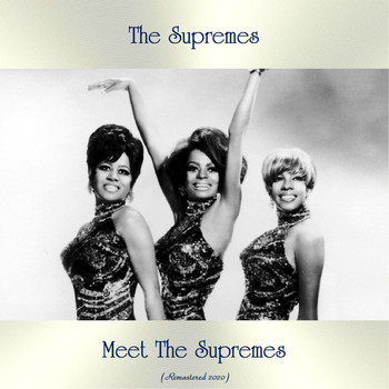 The Supremes - Meet The Supremes (Remastered 2020)