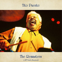 Tito Puente - The Remasters (All Tracks Remastered)