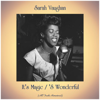 Sarah Vaughan - It's Magic / 'S Wonderful (Remastered 2020)