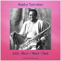 Stanley Turrentine - Little Sheri / Minor Chant (All Tracks Remastered)