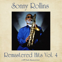 Sonny Rollins - Remastered Hits Vol. 4 (All Tracks Remastered)