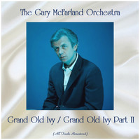 The Gary McFarland Orchestra - Grand Old Ivy / Grand Old Ivy Part II (All Tracks Remastered)