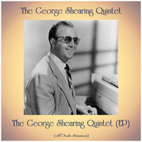 The George Shearing Quintet - The George Shearing Quintet (EP) (All Tracks Remastered)