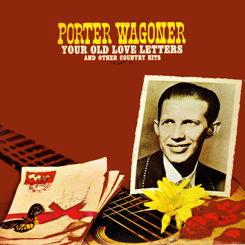 Porter Wagoner - Your Old Love Letters And Other Country Hits