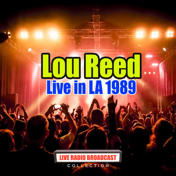 Lou Reed - Live in LA 1989 (Live)
