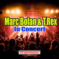 Marc Bolan & T.Rex - In Concert (Live)