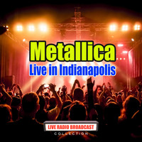 Metallica - Live in Indianapolis (Live)