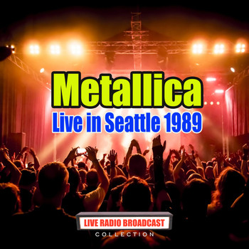 Metallica - Live in Seattle 1989 (Live)