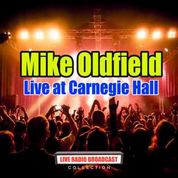 Mike Oldfield - Live at Carnegie Hall (Live)