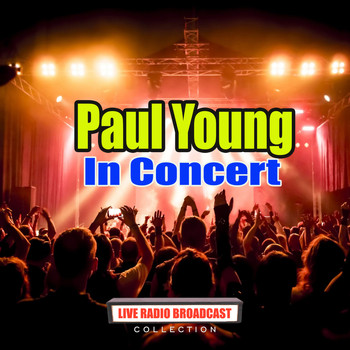 Paul Young - In Concert (Live)