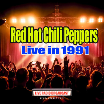 Red Hot Chili Peppers - Live in 1991 (Live)